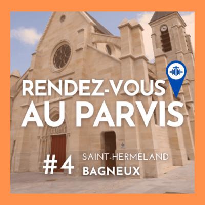 Rendez-vous au Parvis #4 / Saint-Hermeland de Bagneux (Eglise catholique dans les Hauts-de-Seine) cover