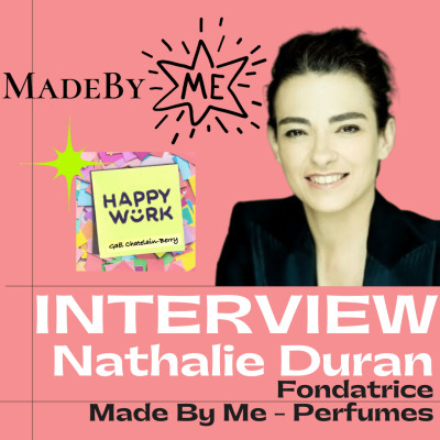 #242 INTERVIEW - Nathalie Duran - Fondatrice de Made By Me - la révolution des parfums cover