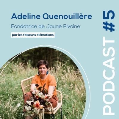 #5 - Adeline Quenouillere - Fondatrice de Jaune Pivoine - Studio de design floral cover