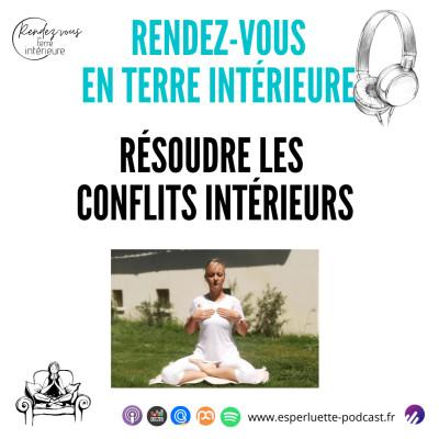 Résoudre les conflits intérieurs - Rendez-Vous en Terre Intérieure cover