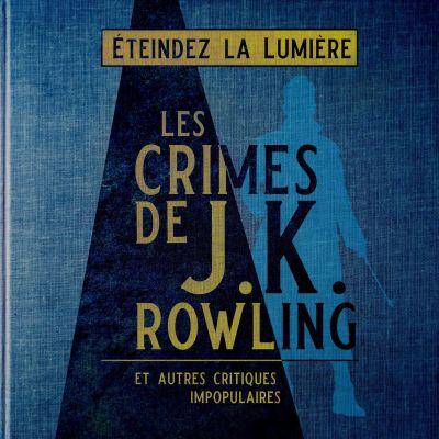 image Episode n°60: Les Crimes de JK Rowling et autres critiques