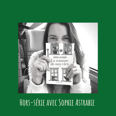 HORS-SÉRIE avec Sophie Astrabie : l'aventure du deuxième livre cover