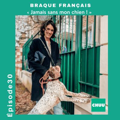 """# 30 - BRAQUE FRANCAIS - """"Jamais sans mon chien"""" cover"""