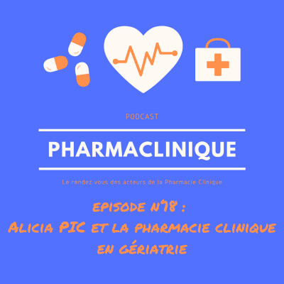 Episode 18 : Alicia PIC et la Pharmacie Clinique en gériatrie cover