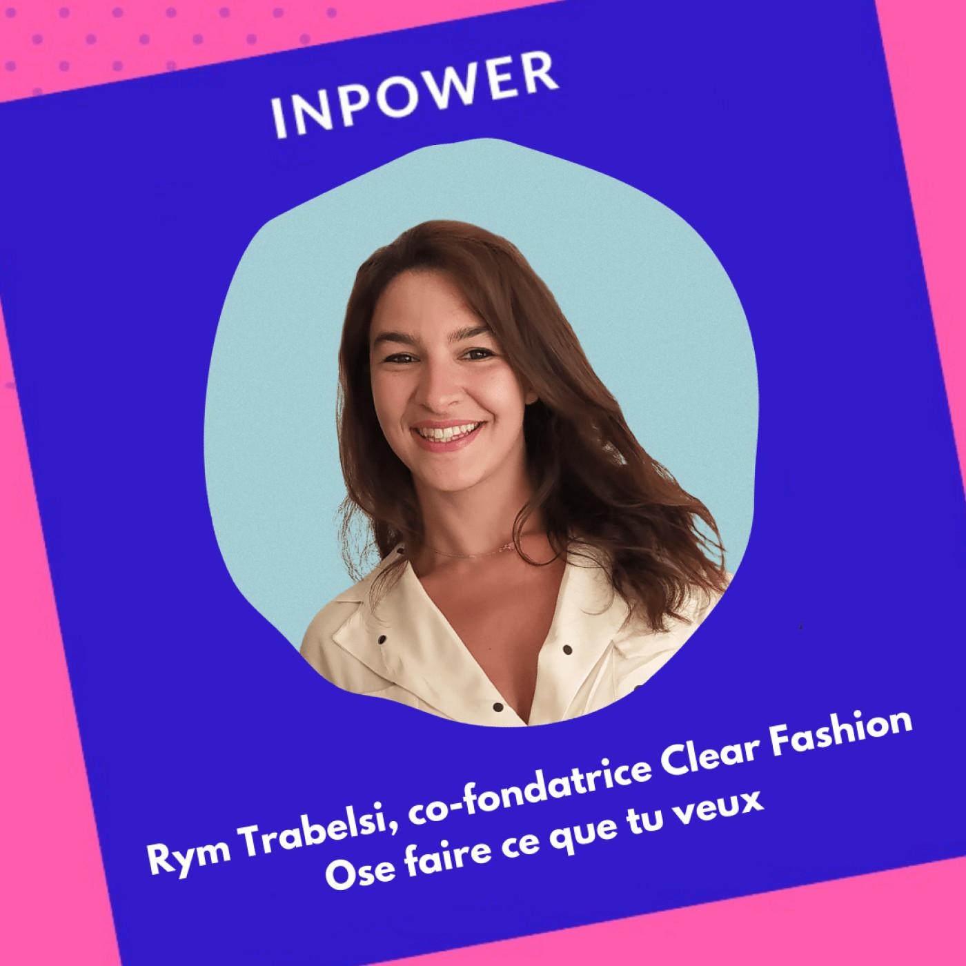 Rym Trabelsi, co-fondatrice de Clear Fashion - Ose faire ce que tu veux