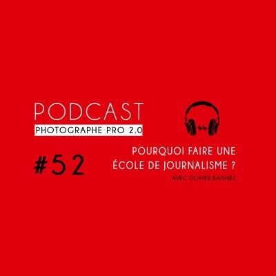 #52 - Pourquoi faire une école de journalisme ? (Avec OIivier Baisnée, Sciences Po Toulouse) cover