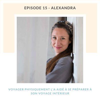 image #15 Alexandra, voyager physiquement l'a aidé à se préparer à son voyage intérieur