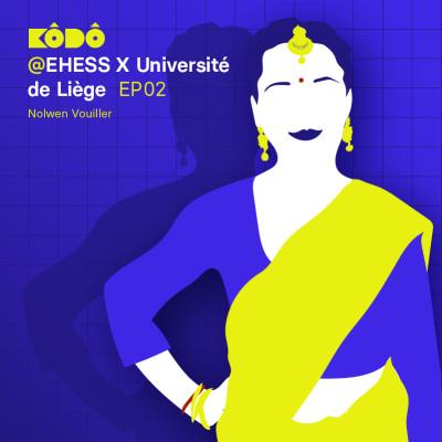 EP02 : Une anthropologue dans la jungle : risquer sa vie pour la science   Nolwen Vouiller   @Université de Liège X EHESS cover