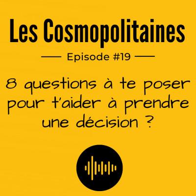 #19 - 8 questions à te poser pour t'aider à prendre une décision cover
