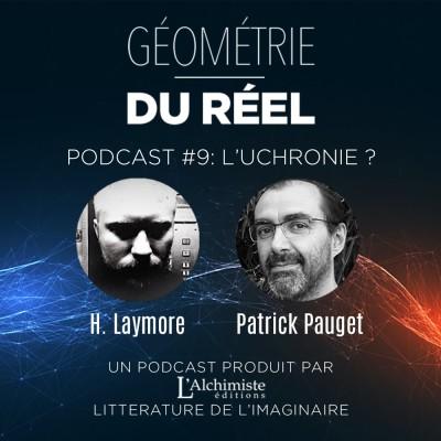 #9 - Uchronie : revisiter l'Histoire pour mieux la comprendre ? Avec Patrick Pauget et H. Laymore cover