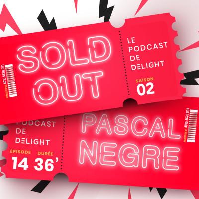 S02E14 – Pascal NEGRE,  Manager d'artistes & patron de label cover