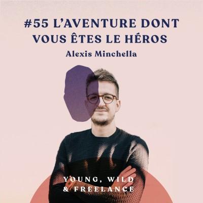 55. L'aventure dont vous êtes le héros - avec Alexis Minchella cover
