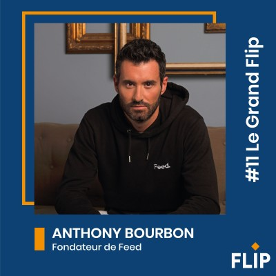 #11 Le Grand Flip avec Anthony Bourbon, fondateur de Feed ! cover