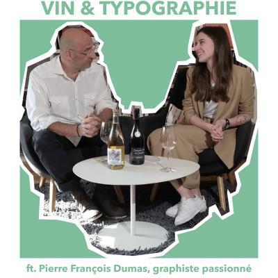 Vin et Typographie - discussion avec Pierre François Dumas, graphiste indépendant et amateur de vin cover