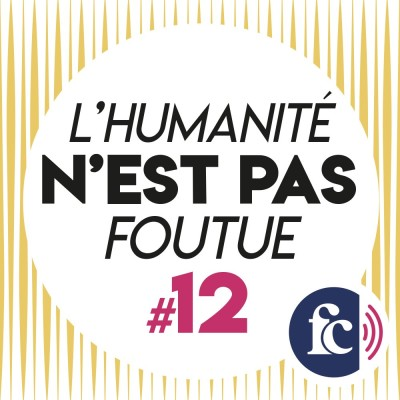 L'humanité n'est pas foutue #12- L'essentiel est invisible à nos yeux cover