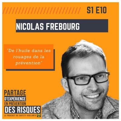 """#10 - Nicolas FREBOURG - """"De l'huile dans les rouages de la prévention"""" cover"""
