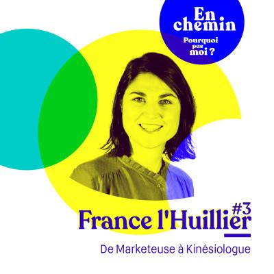 En chemin : #3 France l'Huillier de Marketeuse à Kinésiologue cover