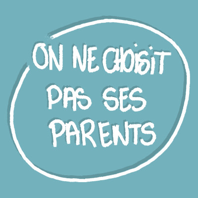 ON NE CHOISIT PAS SES PARENT cover