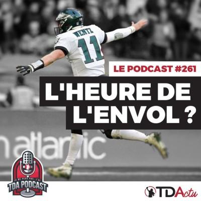 image TDA Podcast n°261 - Preview S10 : l'heure de l'envol pour les Eagles ?