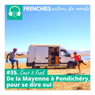 #35. Caro & Fred, de la Mayenne a Pondichery, pour se dire oui cover