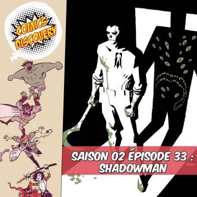 image ComicsDiscovery S02E33 : Shadowman