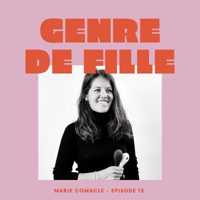 #15 - Marie Comacle, détabouiser le plaisir féminin et créer le vibromasseur Coco cover