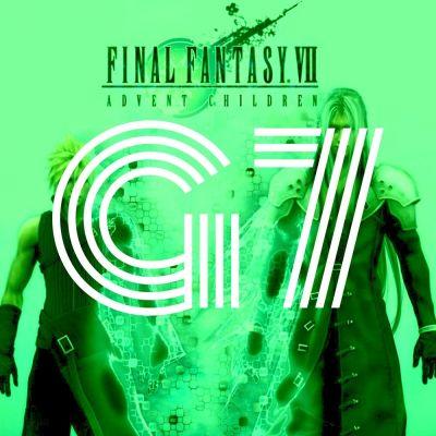 G7 - Episode 6 - Final Fantasy VII Advent Children cover