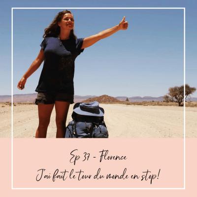EP 37 - FLORENCE - J'AI FAIT LE TOUR DU MONDE EN STOP cover