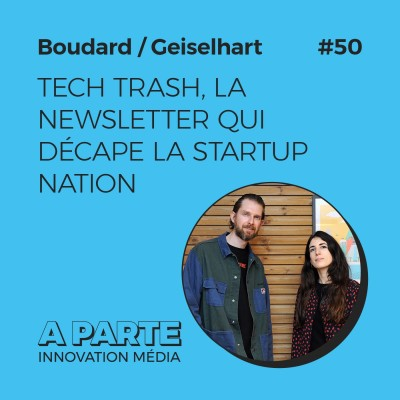 Tech Trash, la newsletter qui décape la startup nation, avec Lauren Boudard et Dan Geiselhart cover