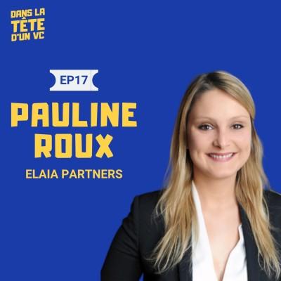 #17 Pauline Roux VC chez Elaia : Sur la deeptech, la performance dans le VC et les exits cover