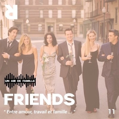 Un Air de Famille #11 : Friends cover