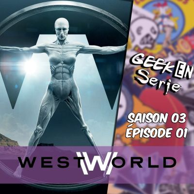 image Geek en série 3x01 : Westworld