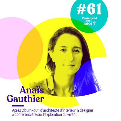 61 Anaïs Gauthier : Après 2 burn-out, d'architecte d'intérieur & designer à conférencière sur l'exploration du vivant cover