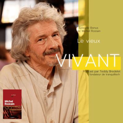 Épisode Bonus avec Michel Rostain prix Goncourt 2011 à l'occasion de la sortie de son dernier roman cover