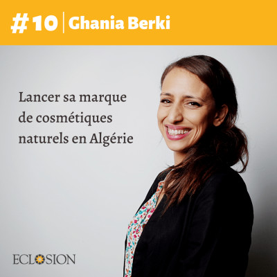 E#10 Lancer sa marque de cosmétiques naturels en Algérie, avec Ghania Berki cover