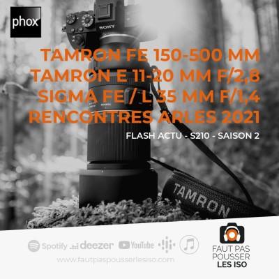 FLASH ACTU - S210 - Optiques Tamron E-Mount, Sigma 35 mm f/1,4 FE et L, Rencontres Arles 2021 cover