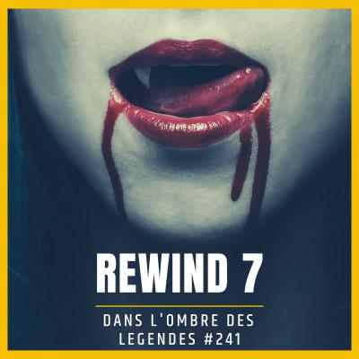 Dans l'ombre des légendes-241 Rewind 7... cover