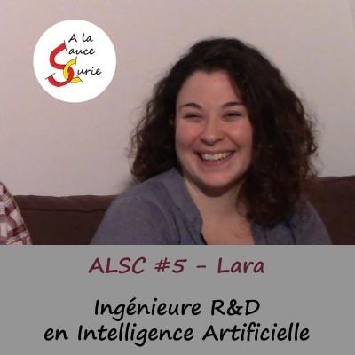 Lara, Ingénieure R&D en Intelligence Artificielle [ALSC S01E05]