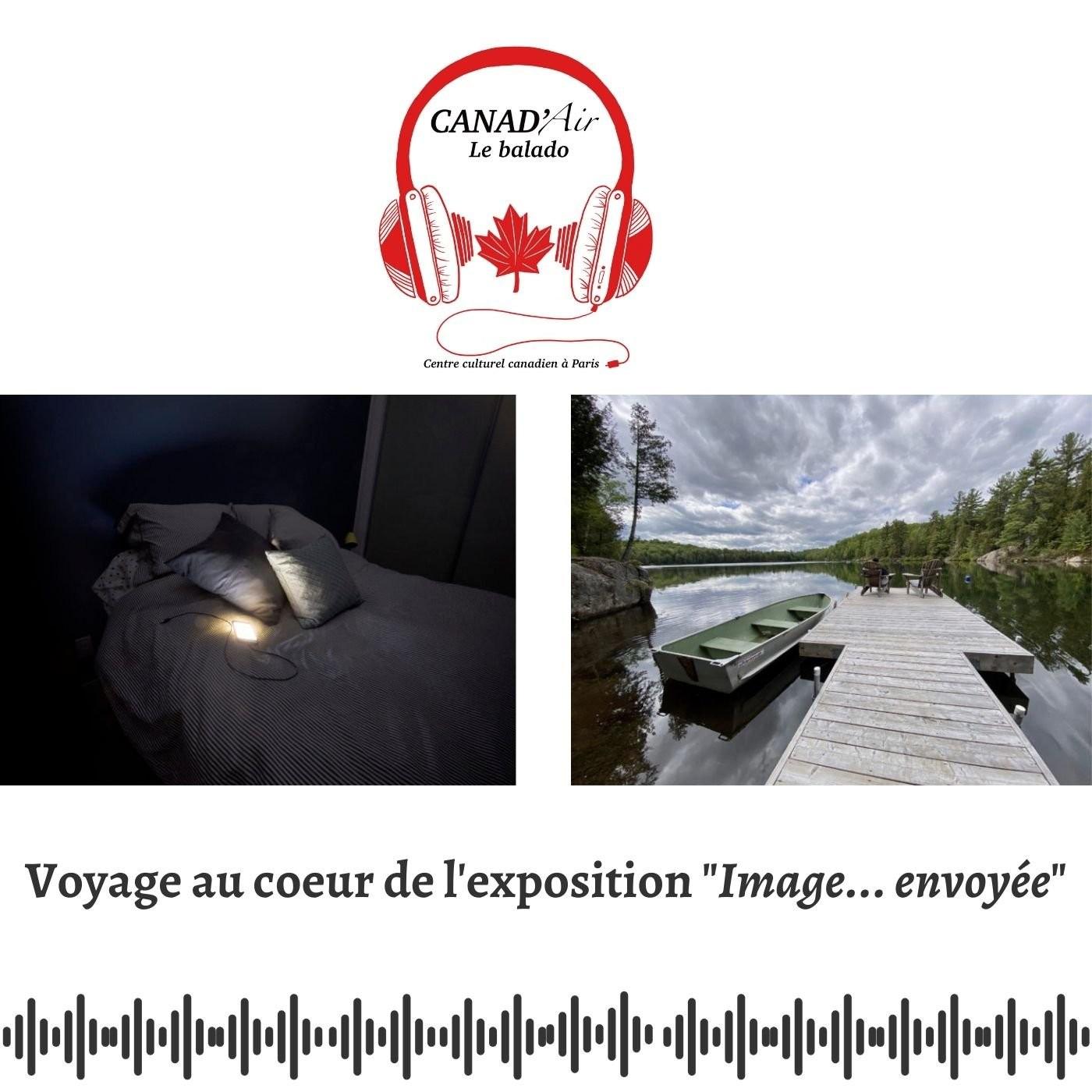 """Confinement, dons et amitié Canada France - Voyage au cœur de l'exposition """"Image ... envoyée"""""""