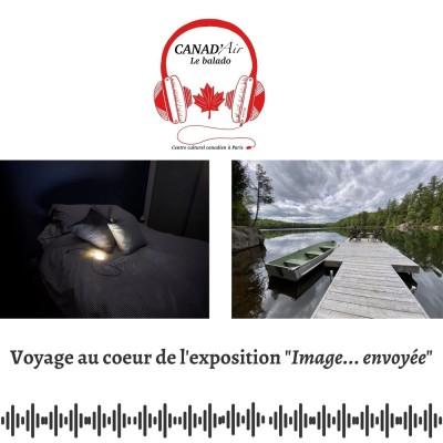 """Confinement, dons et amitié Canada France - Voyage au cœur de l'exposition """"Image ... envoyée"""" cover"""