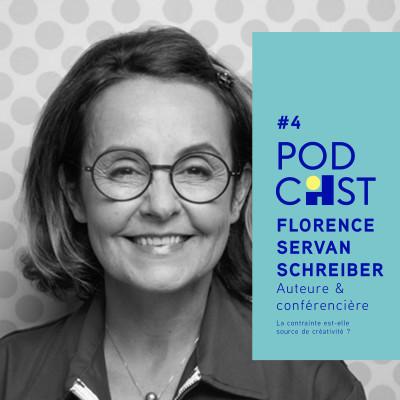 #4 - Florence Servan-Schreiber - La contrainte est-elle source de créativité ?