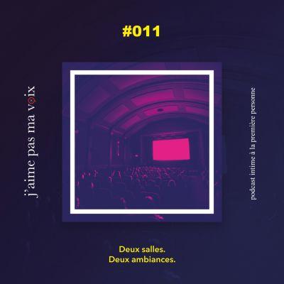 #011 - Deux salles. Deux ambiances. cover