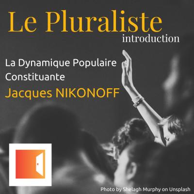 Présentation : Changer de Constitution ? La Dynamique Populaire Constituante - Jacques Nikonoff cover