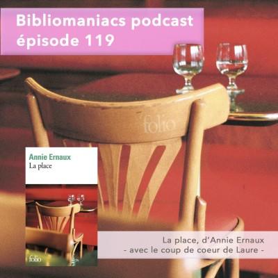 Bibliomaniacs épisode 119 La place d'Annie Ernaux cover