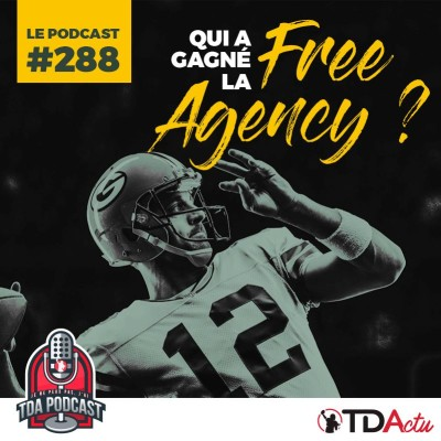 image TDA Podcast n°288 : Qui a gagné la Free Agency ?