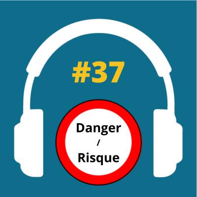 #37 - Comment différencier un risque et un danger cover