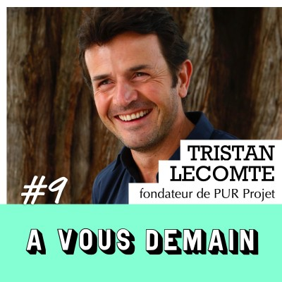 #09 l Tristan Lecomte (PUR Projet) : l'homme qui replante des arbres par millions