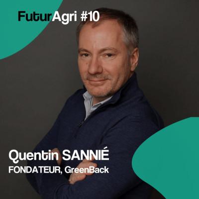 FuturAgri#10 - Diagnostiquer les sols pour mieux les soigner. Quentin Sannié (Greenback) cover