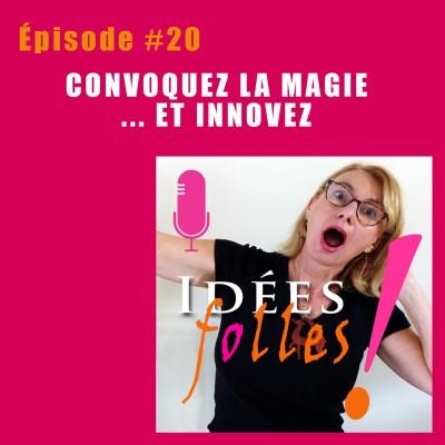 #20 Convoquez la magie… et innovez : enchantement, effet waouh, et créativité cover