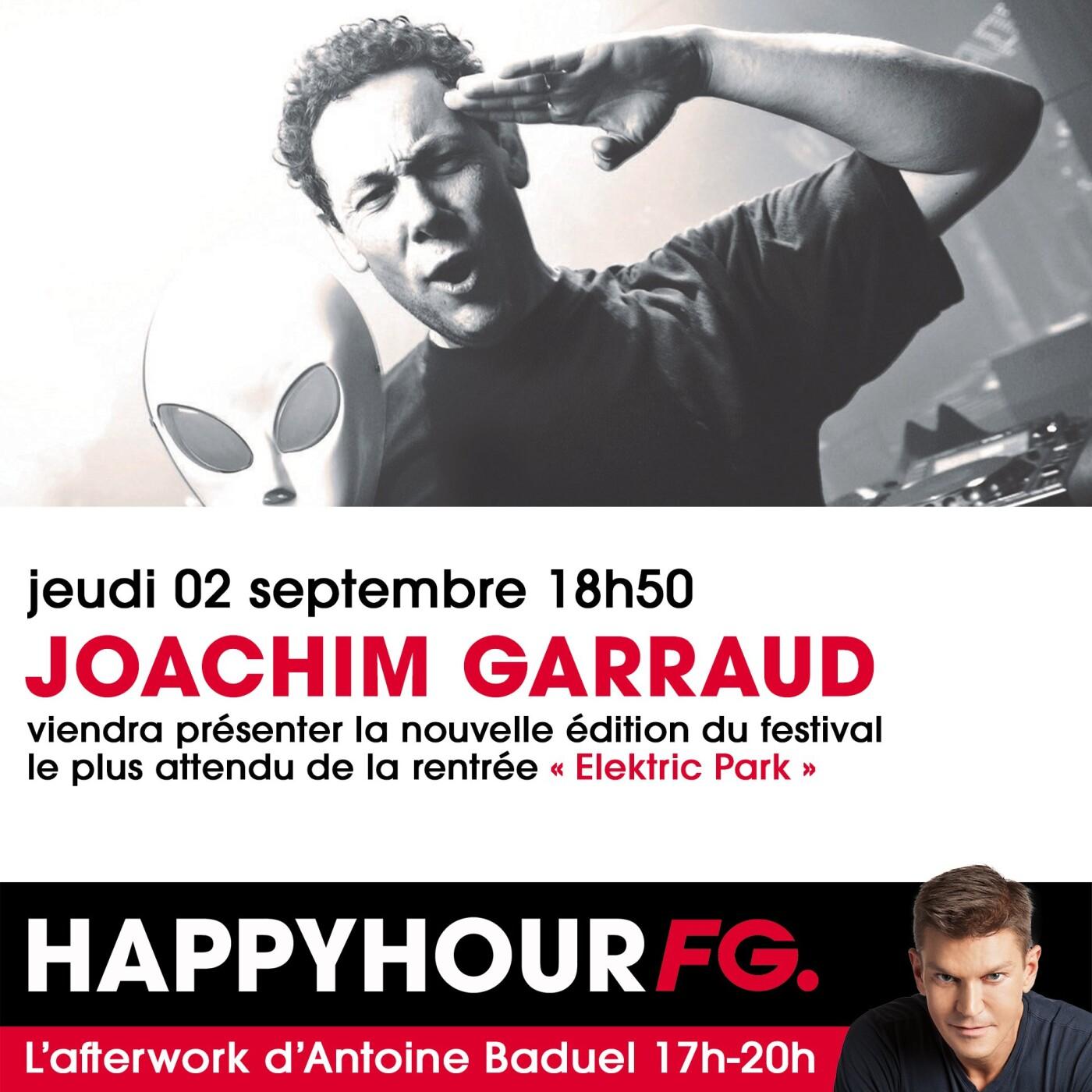 HAPPY HOUR INTERVIEW : JOACHIM GARRAUD ELEKTRIC PARK 2021